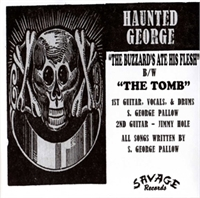 Haunted George: The Buzzards Ate His Flesh 7""