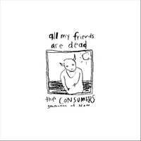Consumers: All My Friends Are Dead LP, bild 1