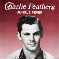 Charlie Feathers: Jungle Fever LP